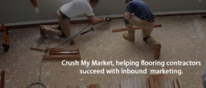 How We Help Flooring Companies Crush Their Market