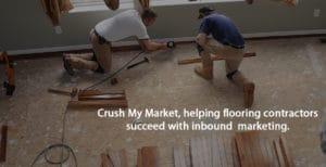 Crush My Market, inbound marketing services for flooring companies.
