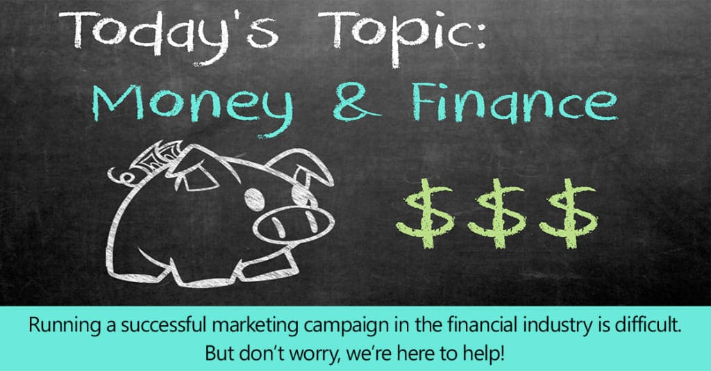Running a successful marketing campaign in the financial industry.