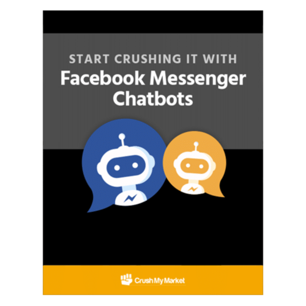 start-crushing-it-with-facebook-messenger-chatbots